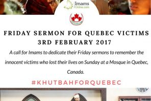 #KhutbahForQuebec – Call for Dedicated Friday Sermons to Remember Victims of Quebec Attack